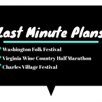 Last Minute Plans: Folk, Half Marathon (Wine Included), and Charles Village!