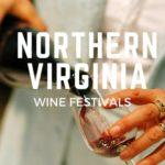List of Wine Festivals In Northern Virginia